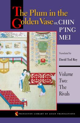 The Plum in the Golden Vase or, Chin P'ing Mei: Volume Two: The Rivals