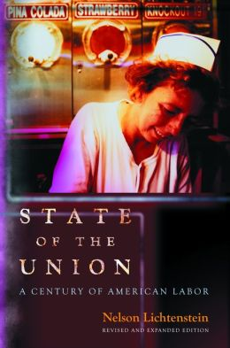 State of the Union: A Century of American Labor: A Century of American Labor