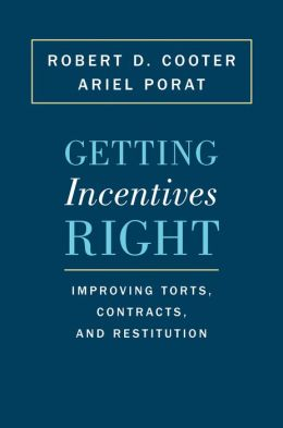 Getting Incentives Right: Improving Torts, Contracts, and Restitution