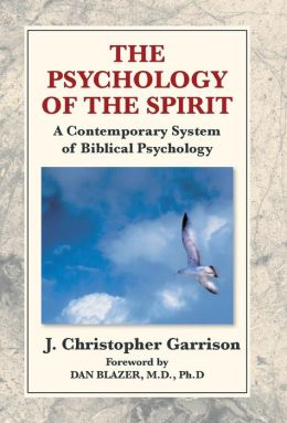 The Psychology of the Spirit: A Contemporary System of Biblical Psychology
