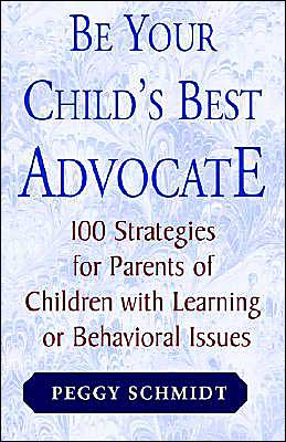 Be Your Child's Best Advocate: 100 Strategies for Parents of Children with Learning or Behavior Issues