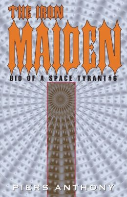 The Iron Maiden (Bio of a Space Tyrant Series #6)