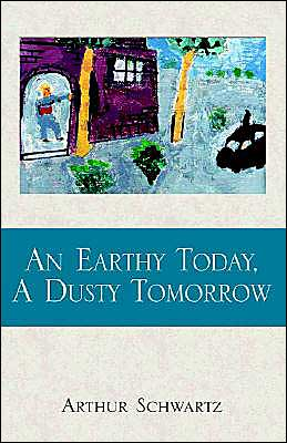 An Earthy Today, A Dusty Tomorrow