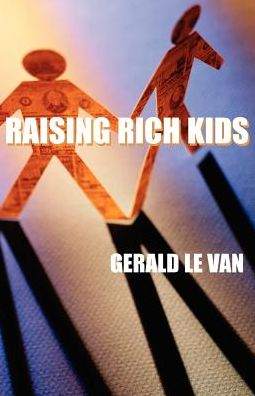 Raising Rich Kids