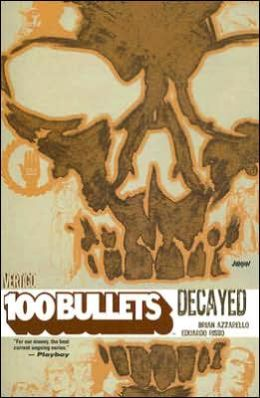 100 Bullets, Volume 10: Decayed