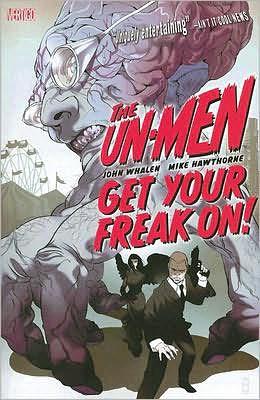 Un-Men: Get Your Freak On - Volume 1
