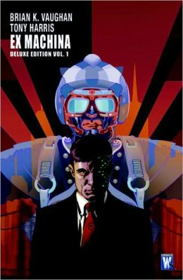 Ex Machina Deluxe Edition, Book One
