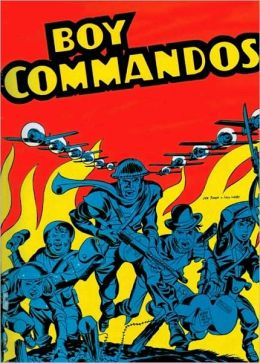 The Boy Commandos by Joe Simon and Jack Kirby Vol. 1