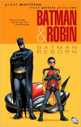 Batman and Robin, Volume 1: Batman Reborn