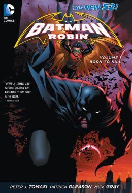 Batman & Robin Vol. 1: Born to Kill (The New 52)