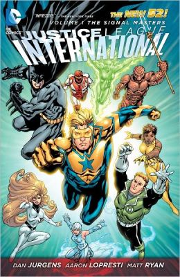 Justice League International Volume1: The Signal Masters (The New 52) (NOOK Comics with Zoom View)
