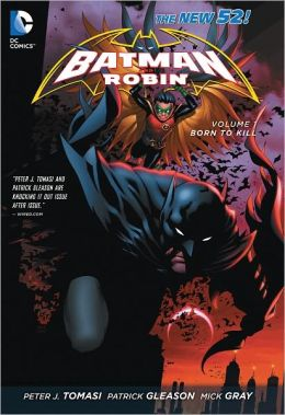 Batman & Robin, Volume 1: Born to Kill (The New 52) (NOOK Comics with Zoom View)
