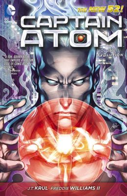 Captain Atom Volume 1: Evolution (NOOK Comics with Zoom View)