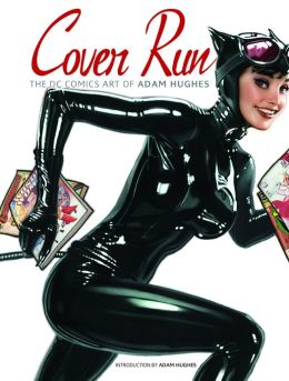 Cover Run: The DC Comics Art of Adam Hughes (NOOK Comics with Zoom View)