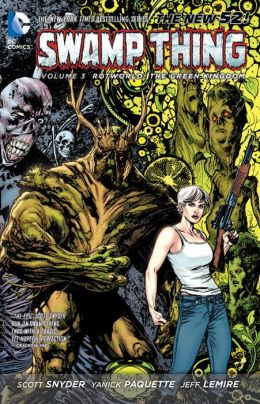 Swamp Thing Vol. 3: Rotworld: The Green Kingdom (The New 52)