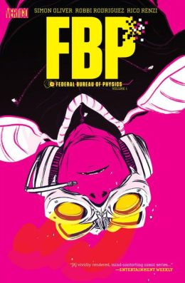 FBP: Federal Bureau of Physics Vol. 1: The Paradigm Shift