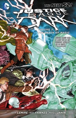 Justice League Dark Vol. 3: The Death of Magic (The New 52) (NOOK Comic with Zoom View)