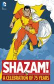 Book Cover Image. Title: Shazam!:  A Celebration of 75 Years (NOOK Comic with Zoom View), Author: Geoff Johns
