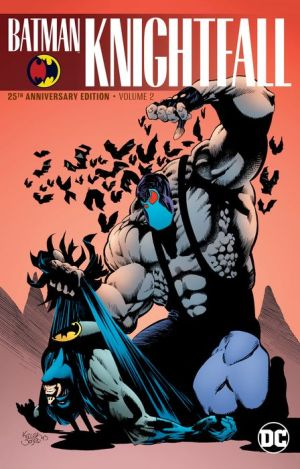 Batman: Knightfall Vol. 2 (25th Anniversary Edition)