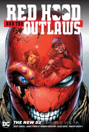 Red Hood and the Outlaws: The New 52 Omnibus, Volume 1