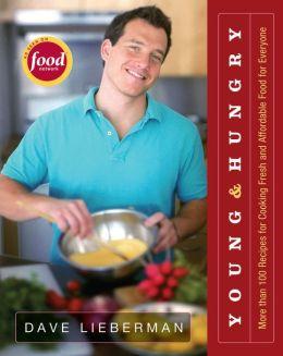 Young & Hungry: More Than 100 Recipes for Cooking Fresh and Affordable Food for Everyone
