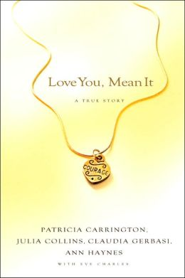 Love You, Mean It: A True Story of Love, Loss, and Friendship