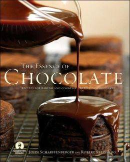 Essence of Chocolate: Recipes from Scharffen Berger Chocolate Makers and Cooking with Fine Chocolate
