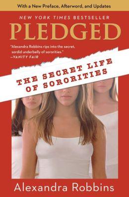 Pledged: The Secret Life of Sororities