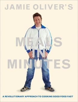 Jamie Oliver's Meals in Minutes: A Revolutionary Approach to Cooking Good Food Fast (PagePerfect NOOK Book)