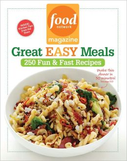 Food Network Magazine Great Easy Meals: 250 Fun and Fast Recipes (PagePerfect NOOK Book)