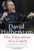Book Cover Image. Title: The Education of a Coach, Author: David Halberstam
