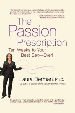 The Passion Prescription: Ten Weeks to Your Best Sex--Ever!