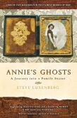 Book Cover Image. Title: Annie's Ghosts:  A Journey into a Family Secret, Author: Steve Luxenberg