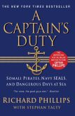 Book Cover Image. Title: A Captain's Duty:  Somali Pirates, Navy SEALS, and Dangerous Days at Sea, Author: Richard Phillips