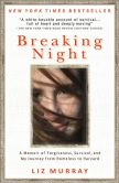 Book Cover Image. Title: Breaking Night:  A Memoir of Forgiveness, Survival, and My Journey from Homeless to Harvard, Author: Liz Murray