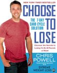 Book Cover Image. Title: Choose to Lose:  The 7-Day Carb Cycle Solution, Author: Chris Powell