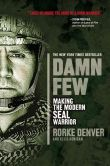 Book Cover Image. Title: Damn Few:  Making the Modern SEAL Warrior, Author: Rorke Denver