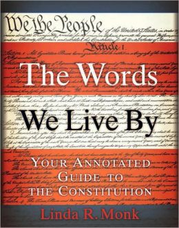 The Words We Live By: Your Annotated Guide to the Constitution