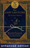 Book Cover Image. Title: The Last Lecture:  The Legacy Edition: Enhanced with Audio and Video, Author: Randy Pausch