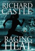 Book Cover Image. Title: Raging Heat, Author: Richard Castle