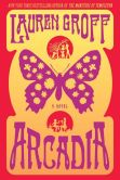 Book Cover Image. Title: Arcadia, Author: Lauren Groff