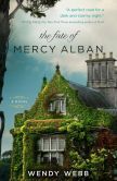 Book Cover Image. Title: The Fate of Mercy Alban, Author: Wendy Webb