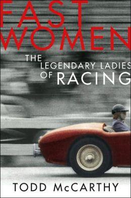 Fast Women: The Legendary Ladies of Racing