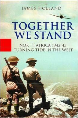 Together We Stand: America, Britain, and the Forging of an Alliance