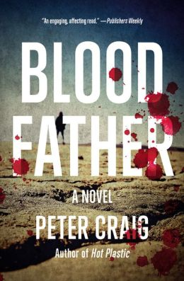 Blood Father: A Novel
