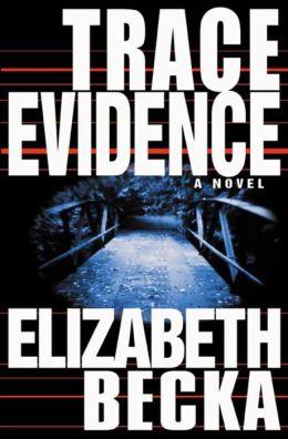 Trace Evidence: A Novel