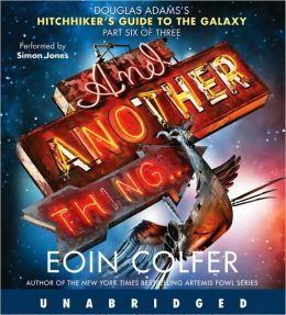 and another thing hitchhiker 39 s guide series 6 by eoin colfer 9781401394226 audiobook. Black Bedroom Furniture Sets. Home Design Ideas