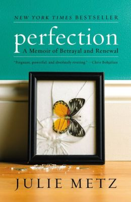 Perfection: A Memoir of Betrayal and Renewal