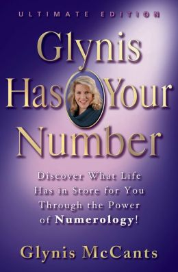 Glynis Has Your Number: Discover What Life Has in Store for You Through the Power of Numerology