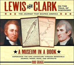 Lewis and Clark on the Trail of Discovery: An Interactive History with Removable Artifacts